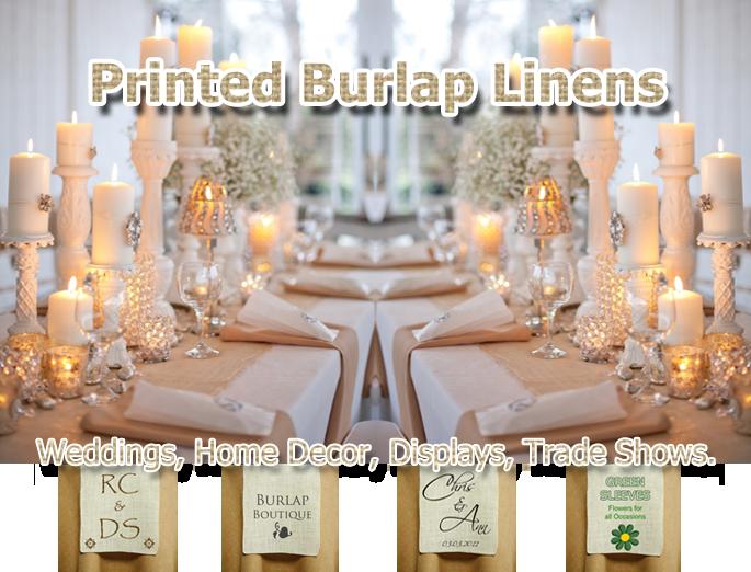Burlap Printed Linens weddings Trade Shows Home Decor